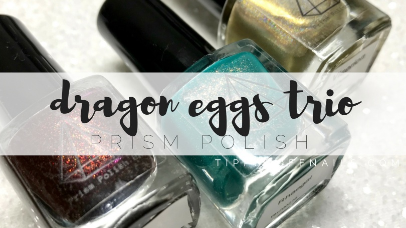 Prism Polish Dragon Eggs Trio swatches & review