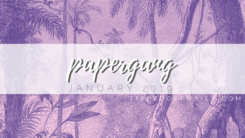 January 2019 PaperGang Review & Nail Art